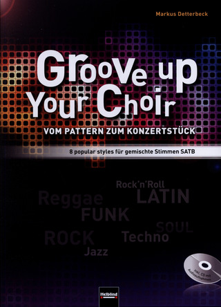 Markus Detterbeck: Groove up your Choir