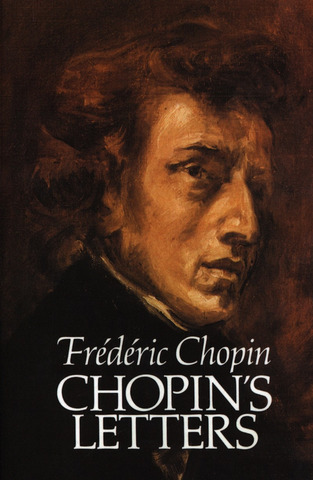 Frédéric Chopin: Chopin's Letters