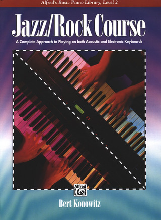 Konowitz B.: Jazz Rock Course 2 - Alfred's Basic Piano Library Level 2
