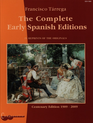 Francisco Tárrega: The Complete Early Spanish Editions