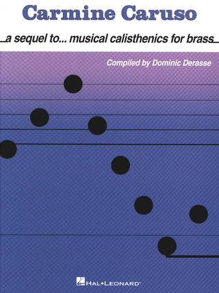 Carmine Caruso: a sequel to... musical calisthenics for brass