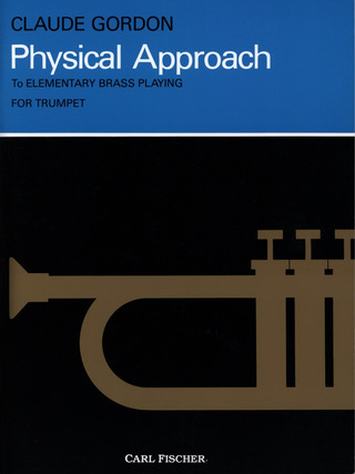 Claude Gordon: Physical Approach to Elementary Brass Playing for Trumpet