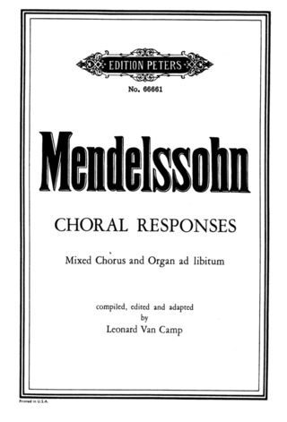 Felix Mendelssohn Bartholdy: Choral Responses from the Works of Mendelssohn
