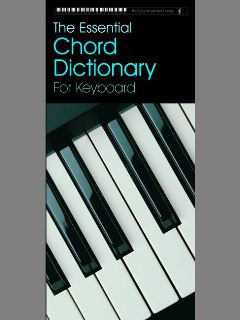 The Essential Chord Dictionary For Keyboard