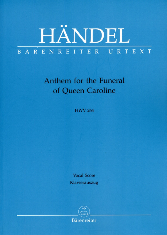George Frideric Handel: Anthem for the Funeral of Queen Caroline HWV 264