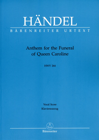 Georg Friedrich Händel: Anthem for the Funeral of Queen Caroline HWV 264