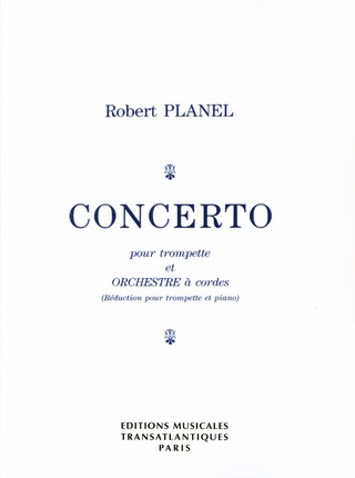 Planel Robert: Concerto - Trp Orch