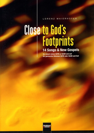 Lorenz Maierhofer: Close to God's Footprints SATB/SAAB und Soli a cappella