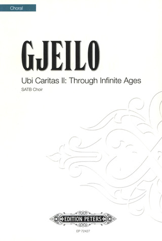 Ola Gjeilo: Ubi Caritas II: Through Infinite Ages