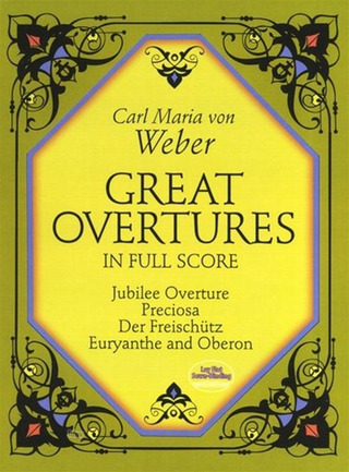 Carl Maria von Weber: Great Overtures In Full Score