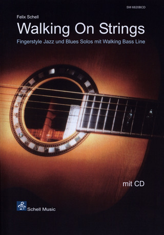 Felix Schell: Walking On Strings- Fingerstyle Jazz & Blues Solos mit Walking-Bass-Line.