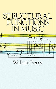 Wallace Berry: Structural Functions in Music