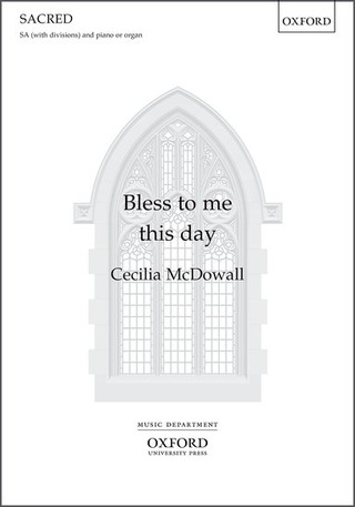 Cecilia McDowall: Bless to me this day