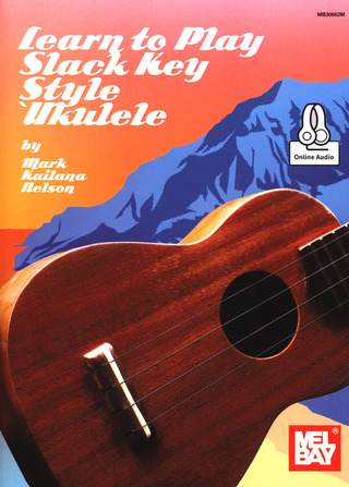 "Mark ""Kailana"" Nelson: Learn to Play Slack Key Ukulele"