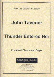 John Tavener: Thunder Entered Her