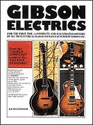 Duchossoir A. R.: Gibson Electrics 1 - From The Origins Up To 1961
