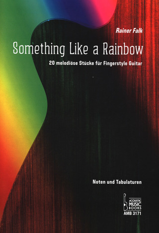 Rainer Falk: Something like a Rainbow