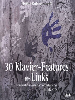 Kulenkampff, Heiko: 30 Klavier-Features für Links