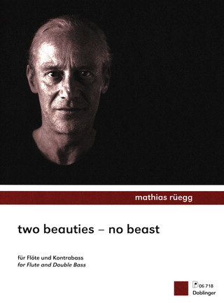 Mathias Rüegg: Two Beauties – No Beast