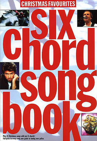 6 Chord Songbook - Christmas Favourites