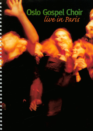 Oslo Gospel Choir: Live In Paris