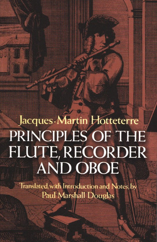 Jacques-Martin Hotteterre: Principles of the flute, recorder and oboe