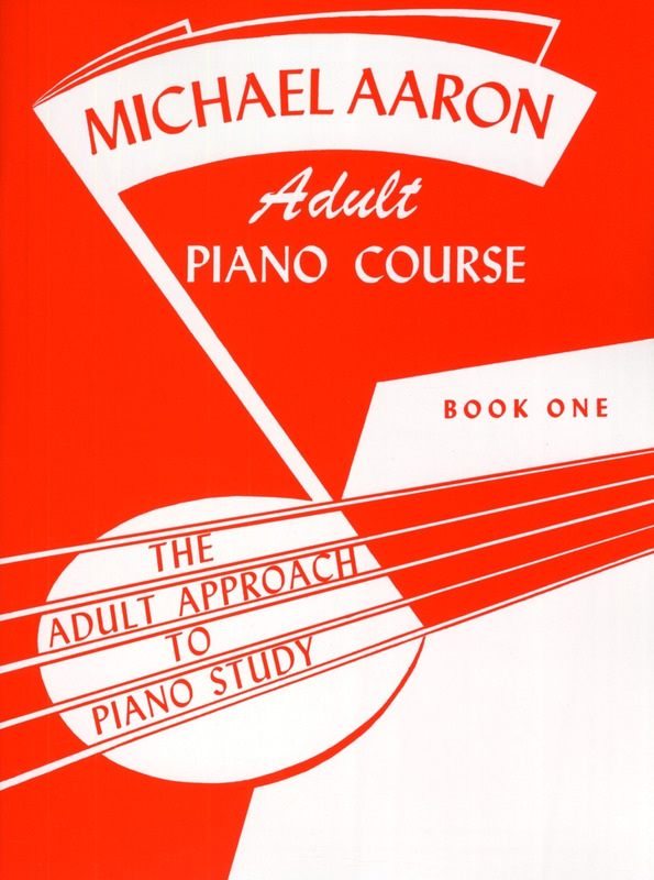 Michael Aaron: Adult Piano Course 1