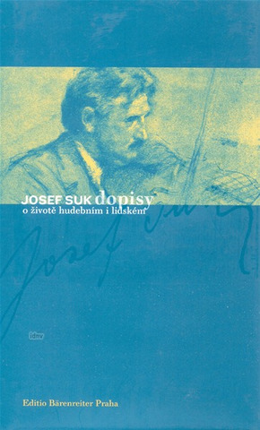 Josef Suk: Josef Suk. Letters on his life and his music