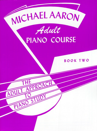 Michael Aaron: Adult Piano Course 2