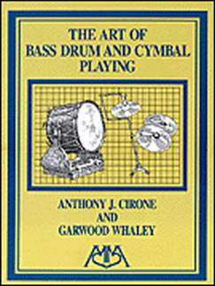 Anthony J. Cirone y otros.: The Art of Bass Drum and Cymbal Playing