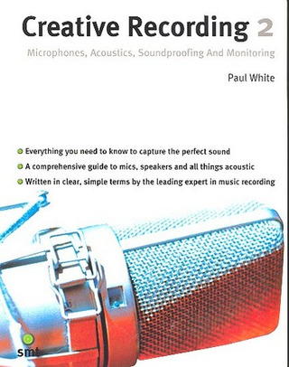 White Paul: Creative Recording 2 Microphones, Acoustics, Soundproofing And Monito