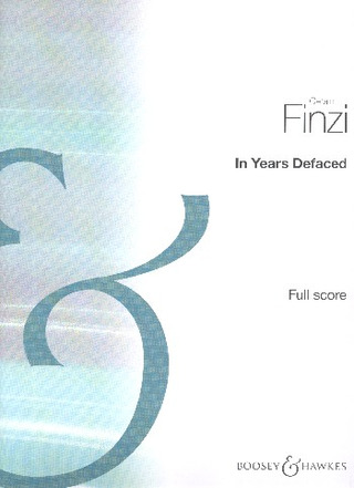 Gerald Finzi: In Years Defaced