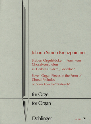 Johann Simon Kreuzpointner: Seven Organ Pieces in the Form of Choral Preludes