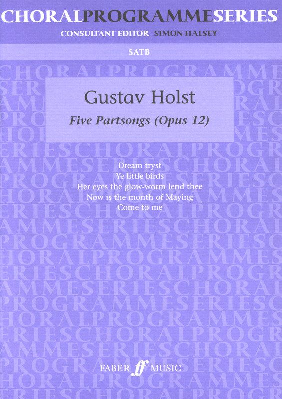 Gustav Holst: 5 Partsongs Op 12