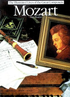 Wolfgang Amadeus Mozart: Illustrated Lives Of The Great Composers
