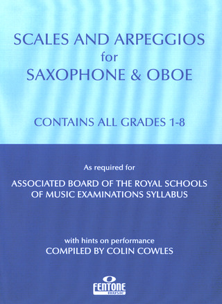Colin Cowles: Scales and Arpeggios for Saxophone & Oboe