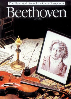 Ludwig van Beethoven: Illustrated Lives Of The Great Composers