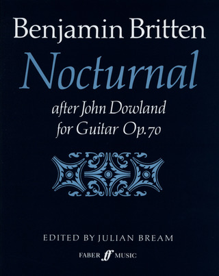 Benjamin Britten: Nocturnal after John Dowland op. 70