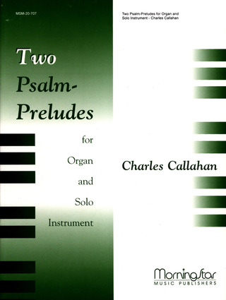 Charles Callahan: Two Psalm-Preludes