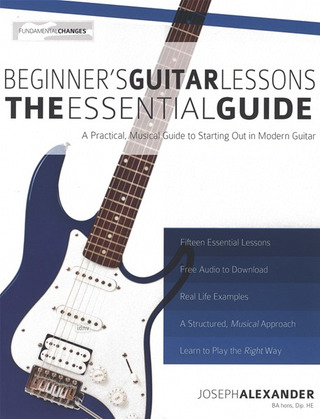 Joseph Alexander: Beginner's Guitar Lessons – The Essential Guide