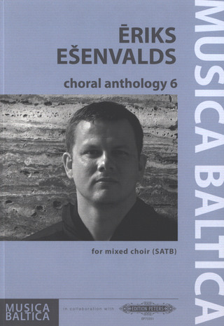 Eriks Ešenvalds: Choral Anthology 6