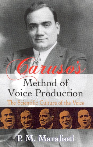 P.M. Marafioti: Caruso's Method of Voice Production
