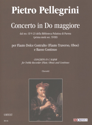 Pellegrini Pietro: Concerto in C maj from the ms. CF-V-23 of the Biblioteca Palatina in Parma (early 18th century) for Treble Recorder (Flute, Oboe) and Continuo C-Dur