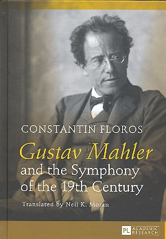 Constantin Floros: Gustav Mahler and the Symphony of the 19th Century