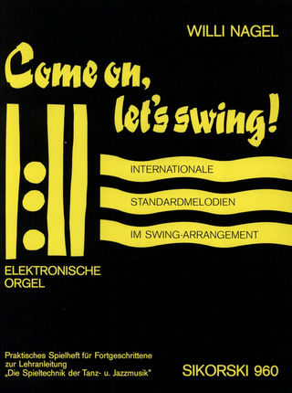 Willi Nagel: Come on, let's swing! für elektronische Orgel