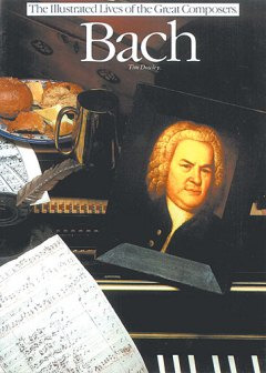 Johann Sebastian Bach: Illustrated Lives Of The Great Composers