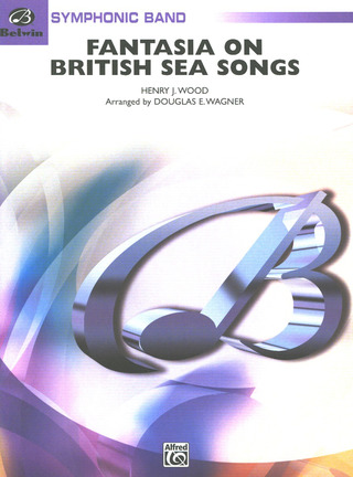 Henry Joseph Wood: Fantasia on British Sea Songs