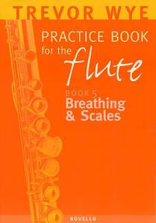 Trevor Wye: Wye Practice Book For The Flute Volume 5: Breathing & Scales