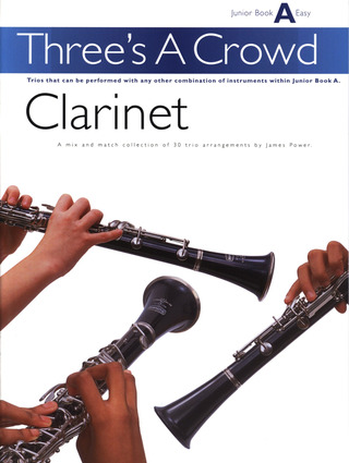 James Power: Three's A Crowd Clarinet Junior Book A Easy