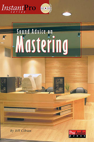 Bill Gibson: Sound Advice on Mastering